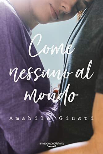 COME NESSUNO AL MONDO Book Cover