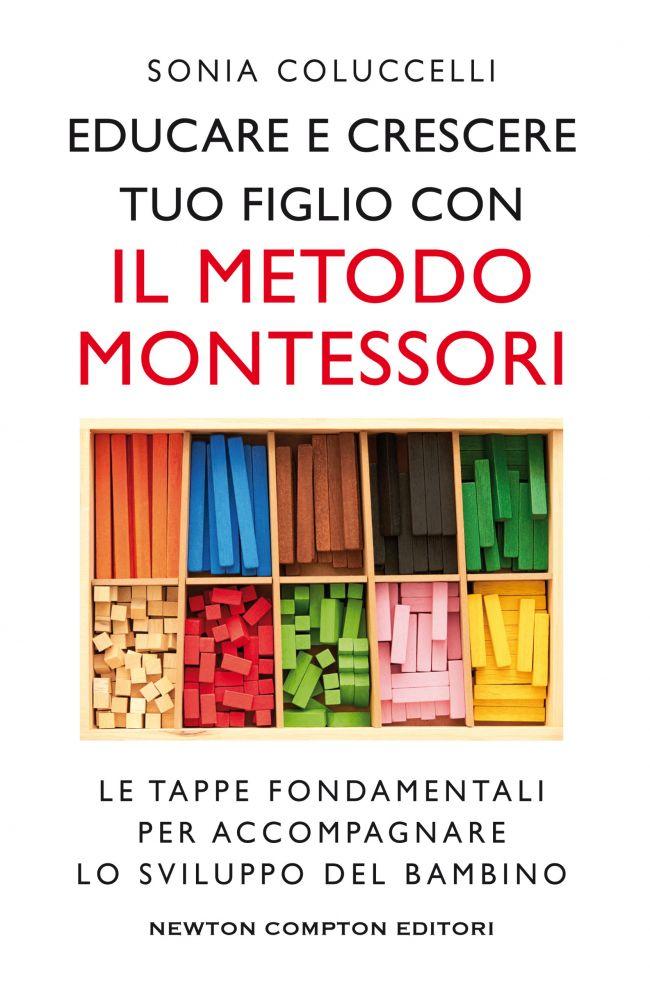 EDUCARE E CRESCERE TUO FIGLIO CON IL METODO MONTESSORI Book Cover