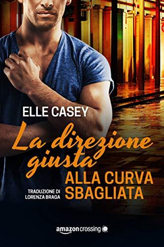 LA DIREZIONE GIUSTA ALLA CURVA SBAGLIATA Book Cover