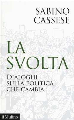 LA SVOLTA. DIALOGHI SULLA POLITICA CHE CAMBIA Book Cover
