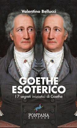 GOETHE ESOTERICO: I 7 segreti iniziatici di Goethe Book Cover