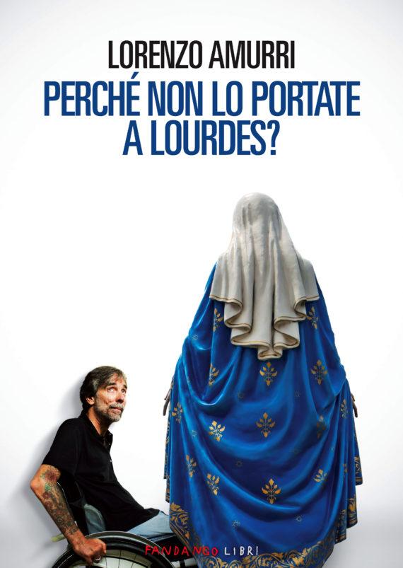 PERCHE' NON LO PORTATE A LOURDES Book Cover