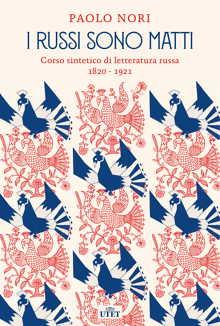 I RUSSI SONO MATTI. Corso sintetico di letteratura russa Book Cover
