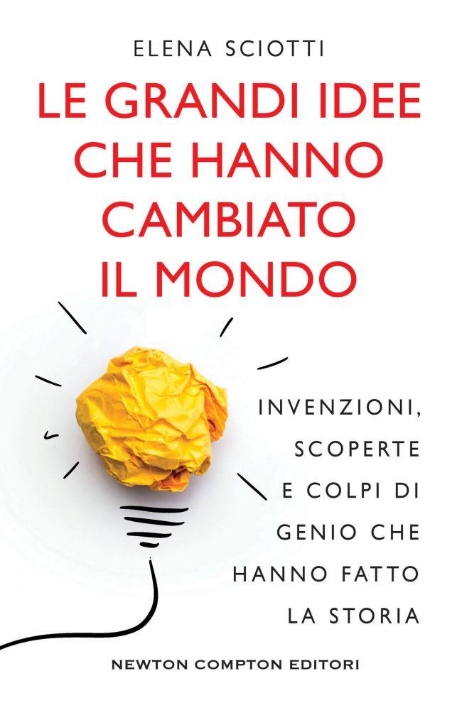 LE GRANDI IDEE CHE HANNO CAMBIATO IL MONDO Book Cover