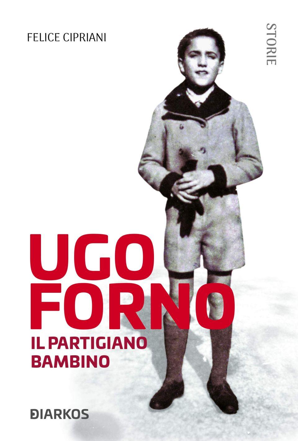 UGO FORNO. Il partigiano bambino Book Cover