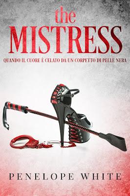 the MISTRESS: Quando il cuore è celato da un corpetto di pelle nera Book Cover