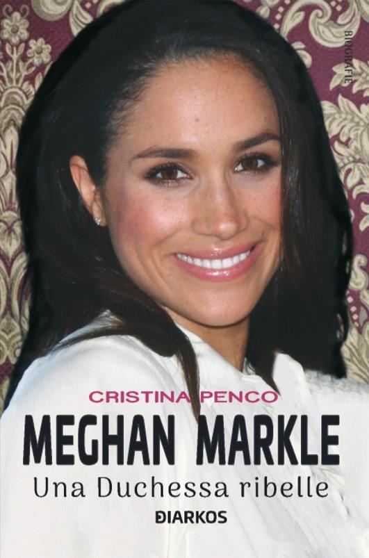 Meghan, la duchessa ribelle Book Cover