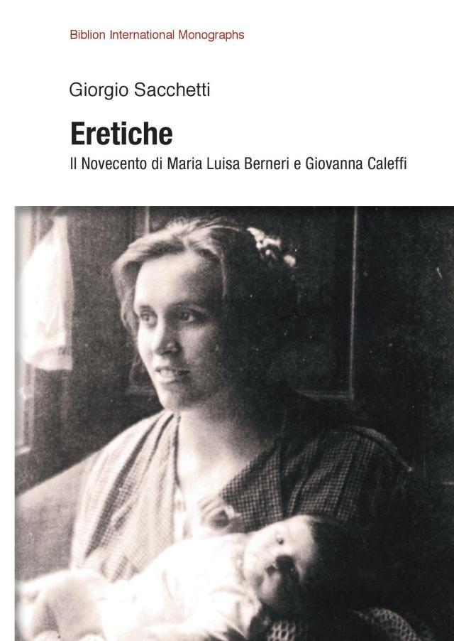 """""""Eretiche: Il Novecento di Maria Luisa Berneri e Giovanna Caleffi"""" Book Cover"""