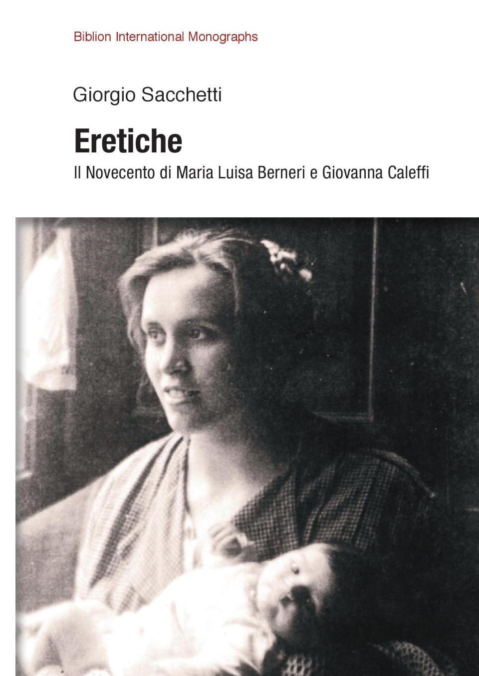 Eretiche. Il novecento di Maria Luisa Berneri e Giovanna Caleffi Book Cover