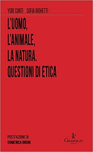L'uomo, l'animale, la natura. Questioni di etica Book Cover