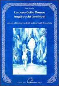 La casa delle Donne dagli occhi luminosi Book Cover
