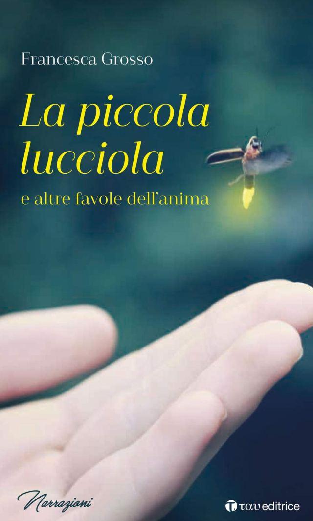 La piccola lucciola e le altre favole dell'anima Book Cover