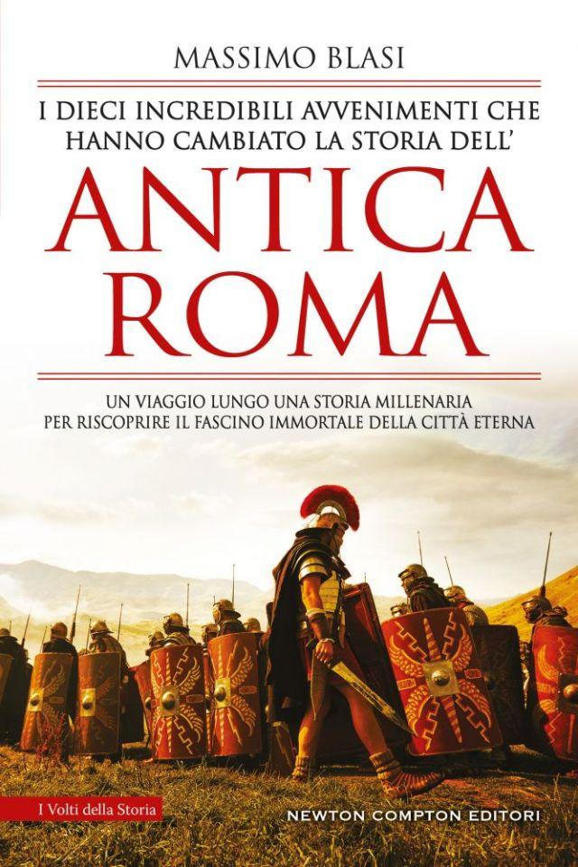 I dieci incredibili avvenimenti che hanno cambiato la storia dell'Antica Roma Book Cover