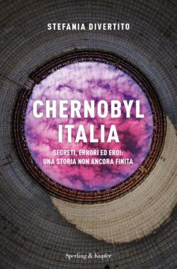 Chernobyl Italia. Segreti, errori ed eroi. Una storia non ancora finita Book Cover