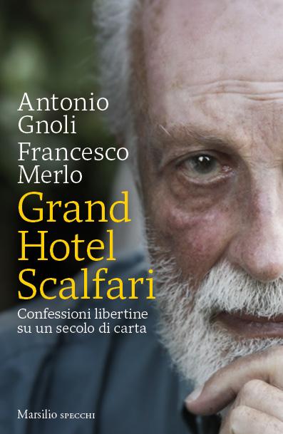 Grand Hotel Scalfari. Confessioni libertine su un secolo di carta Book Cover