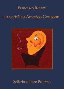 La verità su Amedeo Consonni Book Cover