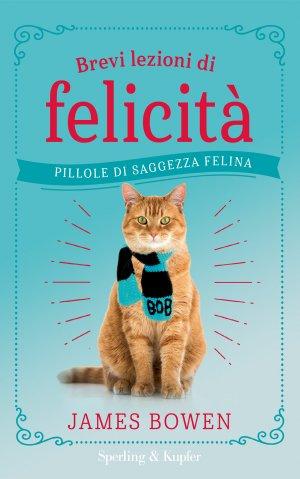 Brevi lezioni di felicità (Pillole di saggezza felina) Book Cover