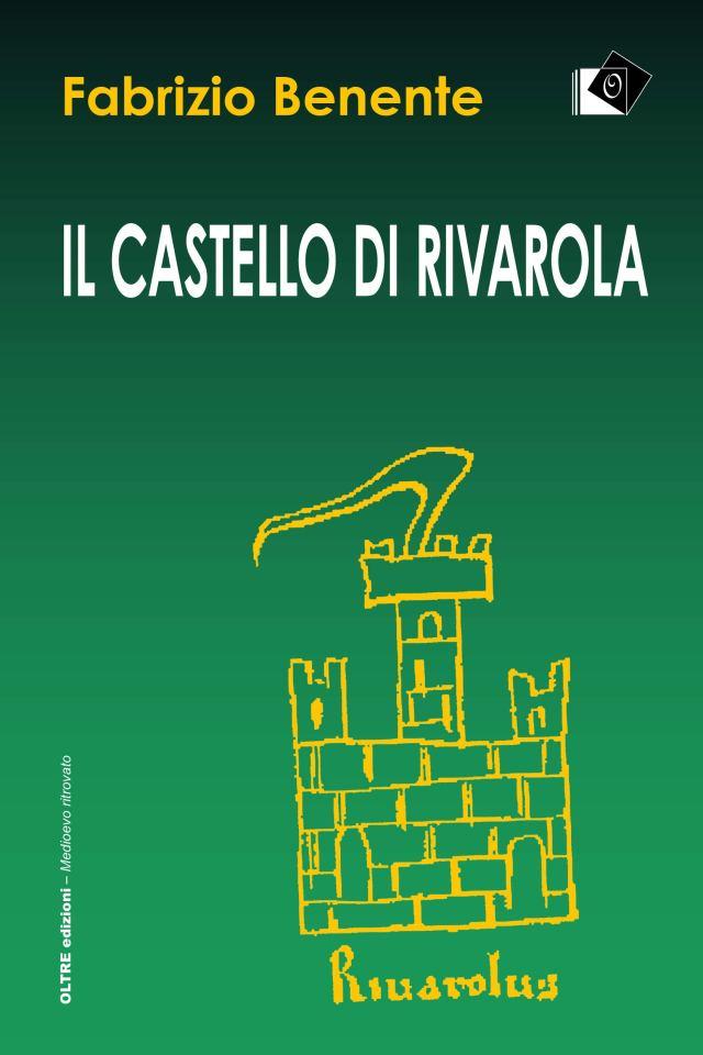 Il castello di Rivarola. Campagne di scavo 1996/97 e indagini archeologiche 2018. Book Cover