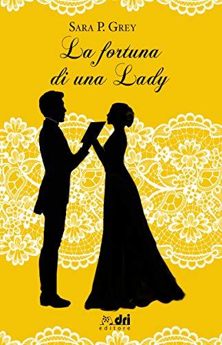 La fortuna di una Lady Book Cover