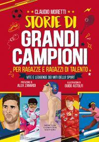 Storie di grandi campioni per ragazze e ragazzi di talento. Vite e leggende dei miti dello sport Book Cover