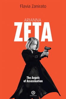 Arianna Zeta. The angels of assassination Book Cover