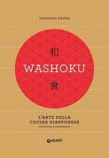 Washoku. L'arte della cucina giapponese. Tecniche e strumenti Book Cover