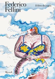 Federico Fellini. Il libro dei sogni Book Cover