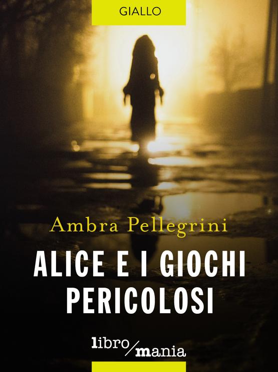 Alice e i giochi pericolosi Book Cover