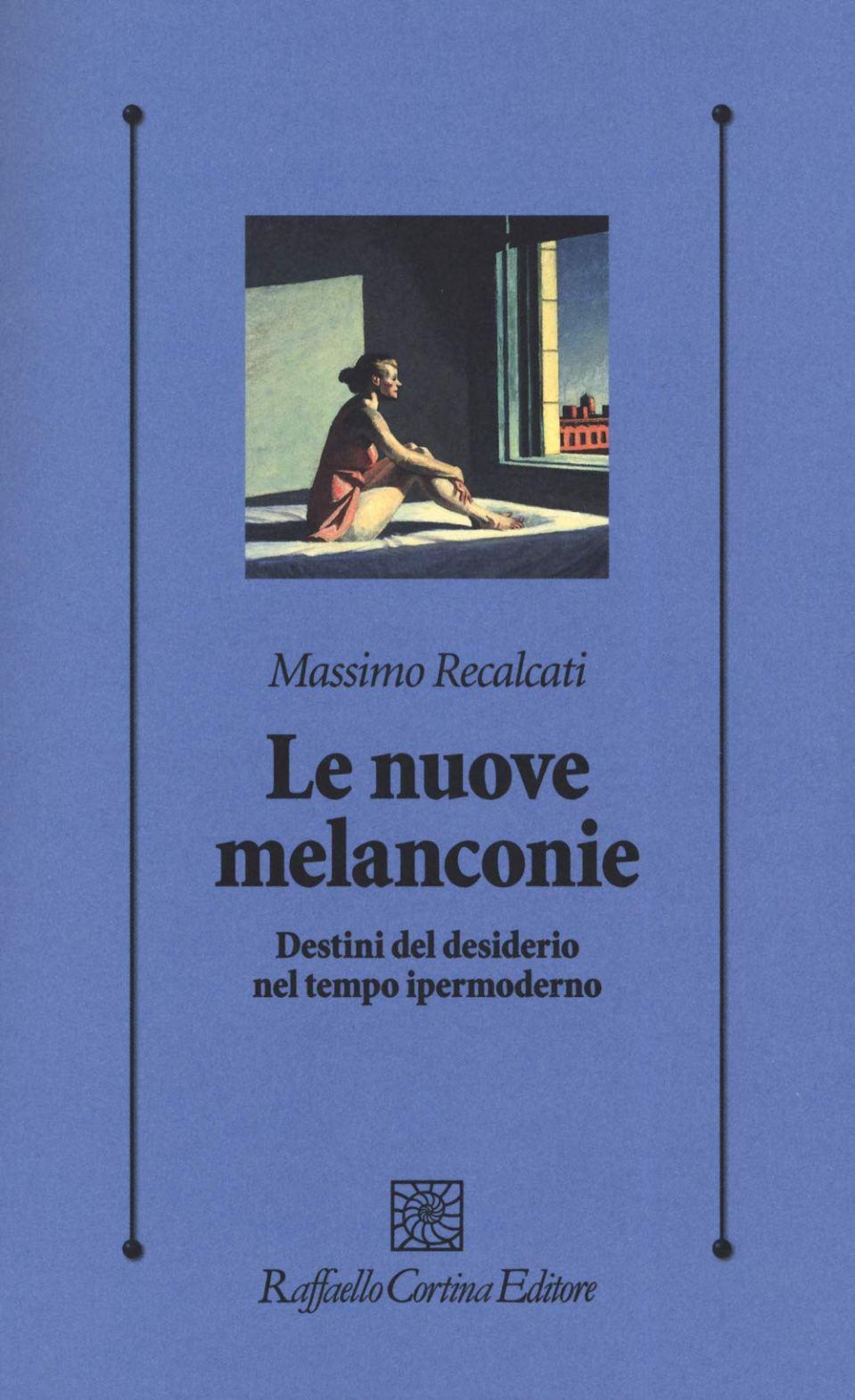 Le nuove melanconie. Destini del desiderio nel tempo ipermoderno Book Cover