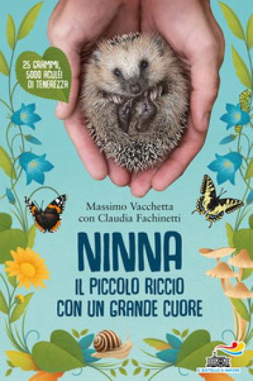 Ninna. Il piccolo riccio con un grande cuore Book Cover