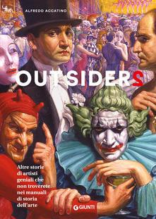 Outsiders 2. Altre storie di artisti geniali che non troverete nei manuali di storia dell'arte Book Cover