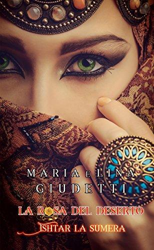 La Rosa del deserto- Ishtar la Sumera Book Cover