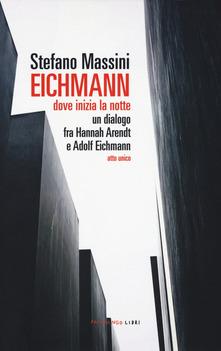 Eichmann. Dove inizia la notte Book Cover