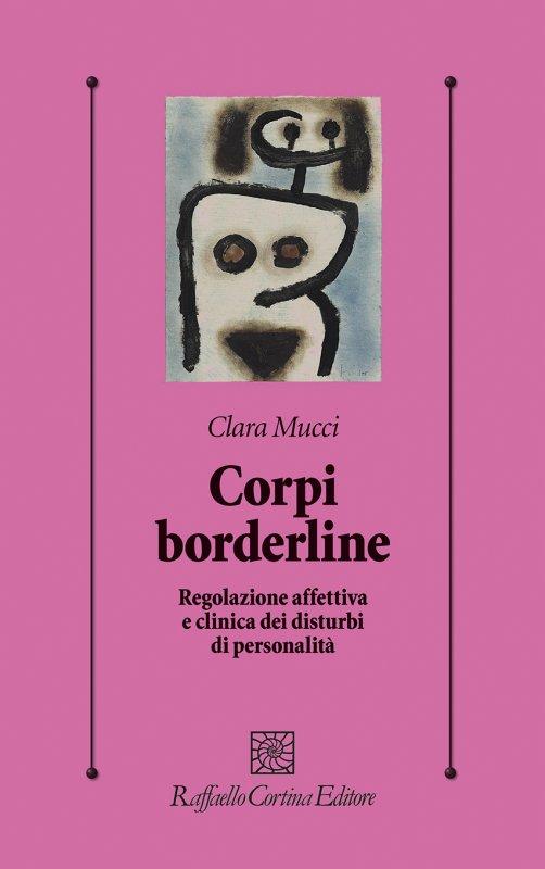 Corpi borderline. Regolazione affettiva e clinica dei disturbi di personalità Book Cover