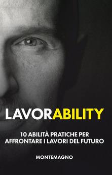 Lavorability. 10 abilità pratiche per affrontare i lavori del futuro Book Cover