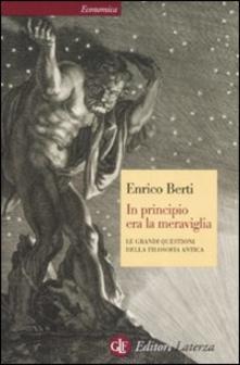 In principio era la meraviglia. Le grandi questioni della filosofia antica Book Cover