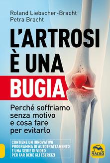 L'artrosi è una bugia. Perché soffriamo senza motivo e cosa fare per evitarlo Book Cover
