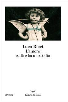 L'amore e altre forme d'odio Book Cover