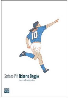 Roberto Baggio. Avevo solo un pensiero Book Cover