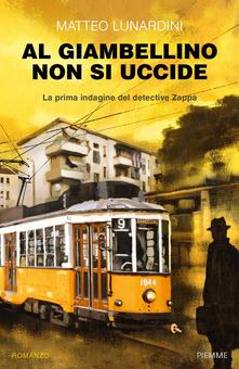 Al Giambellino non si uccide. La prima indagine del detective Zappa Book Cover