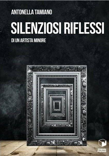 Silenziosi riflessi di un artista minore Book Cover