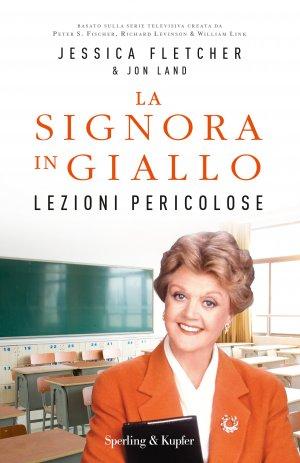 """LA SIGNORA IN GIALLO """"Lezioni pericolose"""" Book Cover"""