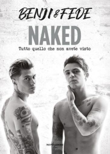 Naked. Tutto quello che non avete visto Book Cover