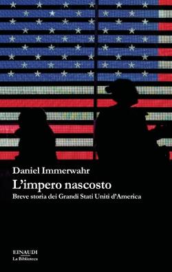 L'impero nascosto. Breve storia dei Grandi Stati Uniti d'America Book Cover