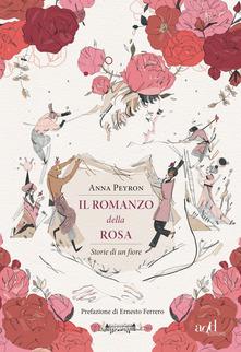 Il romanzo della rosa. Storie di un fiore Book Cover