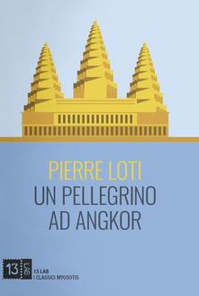 Un pellegrino ad Angkor Book Cover