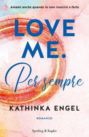Love me. Per sempre Book Cover