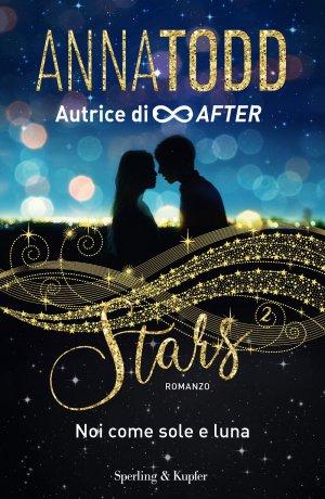 Stars 2. Noi come sole e luna Book Cover