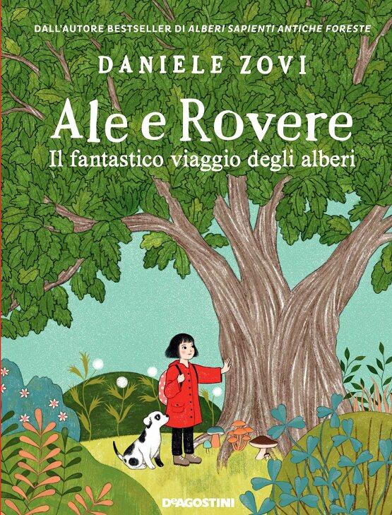 Ale e Rovere. Il fantastico viaggio degli alberi Book Cover