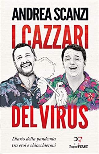 I cazzari del virus. Diario della pandemia tra eroi e chiacchieroni Book Cover